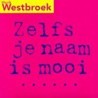 Cover Henk Westbroek - Zelfs je naam is mooi