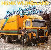 Cover Henk Wijngaard - Bak roest op 18 wielen