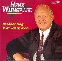 Cover Henk Wijngaard - Ik moet nog wat jaren mee