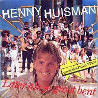 Cover Henny Huisman - Later als je groot bent