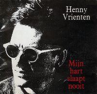 Cover Henny Vrienten - Mijn hart slaapt nooit