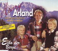 Cover Henry Arland mit seinen Söhnen Hansi & Maxi - Echo der Berge