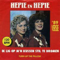 Cover Hepie & Hepie - Ik lig op m'n kussen stil te dromen ('89 Remix)