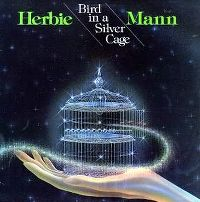 Cover Herbie Mann - Bird In A Silver Cage