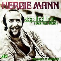 Cover Herbie Mann - Stop That Train (Draw Your Breaks)