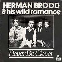 Cover Herman Brood & His Wild Romance - Never Be Clever