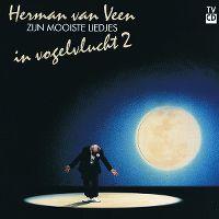 Cover Herman van Veen - In vogelvlucht 2 - Zijn mooiste liedjes