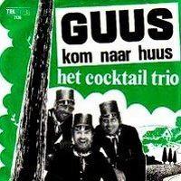 Cover Het Cocktail Trio - Guus kom naar huus