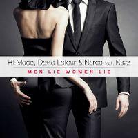 Cover Hi-Mode, David Latour & Narco feat. Kazz - Men Lie Women Lie