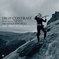 Cover High Contrast feat. Tiësto & Underworld - The First Note Is Silent