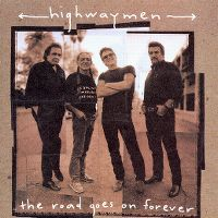 Cover Highwaymen - The Road Goes On Forever