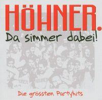 Cover Höhner - Da simmer dabei! - Die grössten Partyhits