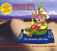 Cover Höhner - Die Karawane zieht weiter... dä Sultan hät Doosch!
