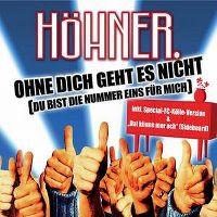 Cover Höhner - Ohne dich geht es nicht (du bist die Nummer eins für mich)