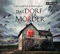 Cover Hörbuch / Eva Mattes - Elisabeth Herrmann: Das Dorf der Mörder