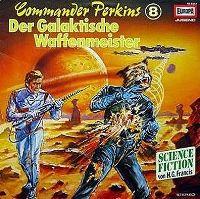 Cover Hörspiel - Commander Perkins: Der galaktische Waffenmeister