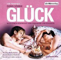 Cover Hörspiel - Doris Dörrie: Glück