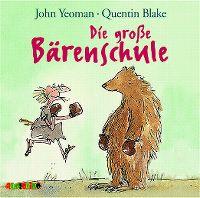 Cover Hörspiel - John Yeoman - Quentin Blake: Die grosse Bärenschule