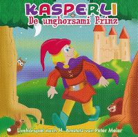 Cover Hörspiel - Kasperli + De unghorsami Prinz