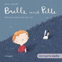 Cover Hörspiel - Kilian Leypold: Bulle und Pelle - Eine Geschichte über den Tod