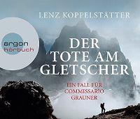 Cover Hörspiel - Lenz Koppelstätter: Der Tote am Gletscher