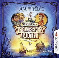 Cover Hörspiel - Luca di Fulvio: Die Kinder der verlorenen Bucht