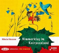 Cover Hörspiel - Nikolai Nossow: Nimmerklug im Knirpsenland