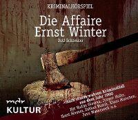 Cover Hörspiel - Rolf Schneider: Die Affaire Ernst Winter
