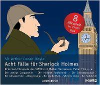 Cover Hörspiel - Sir Arthur Conan Doyle: Acht Fälle für Sherlock Holmes