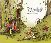 Cover Hörspiel - Trixie und Troll - E muetigi Verfolgigsjagd
