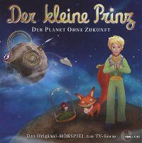 Cover Hörspiel / Der kleine Prinz - 21. Der Planet ohne Zukunft
