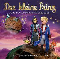Cover Hörspiel / Der kleine Prinz - 28. Der Planet der Sternenbahner
