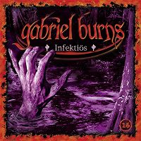 Cover Hörspiel / Gabriel Burns - 16. Infektiös