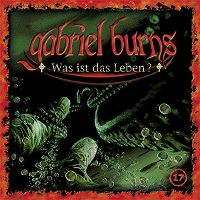 Cover Hörspiel / Gabriel Burns - 17. Was ist das Leben?