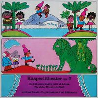 Cover Hörspiel / Kasperlitheater - 07 - A: De Schorsch Gaggo reist uf Afrika, B: Die siebe Wunderchrüütli