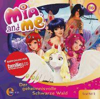 Cover Hörspiel / Mia And Me - 16. Der geheimnisvolle schwarze Wald