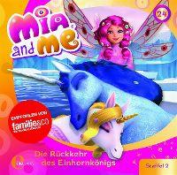Cover Hörspiel / Mia And Me - 24. Die Rückkehr des Einhornkönigs