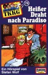 Hörspiel / TKKG - 078. Heißer Draht nach Paradiso - hitparade.ch