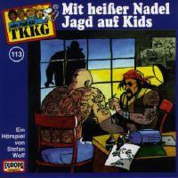 Cover Hörspiel / TKKG - 113. Mit heißer Nadel Jagd auf Kids