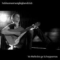 Cover Holstuonarmusigbigbandclub - Vo Mello bis ge Schoppornou
