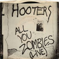 Cover Hooters - All You Zombies (Live)