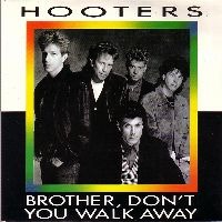 Cover Hooters - Brother, Don't You Walk Away