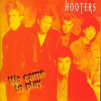 Cover Hooters - We Came To Play