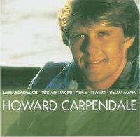 Cover Howard Carpendale - Lebenslänglich - Tür an Tür mit Alice - Ti amo - Hello Again