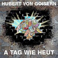 Cover Hubert von Goisern - A Tag wie heut