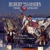 Cover Hubert von Goisern und die Alpinkatzen - Aufgeigen statt niederschiassen