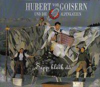 Cover Hubert von Goisern und die Alpinkatzen - Sepp bleib do