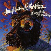 Cover Huey Lewis And The News - Doing It All For My Baby