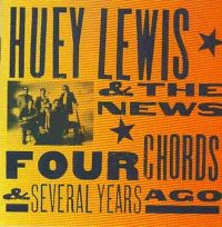 Cover Huey Lewis And The News - Four Chords & Several Years Ago