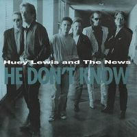 Cover Huey Lewis And The News - He Don't Know